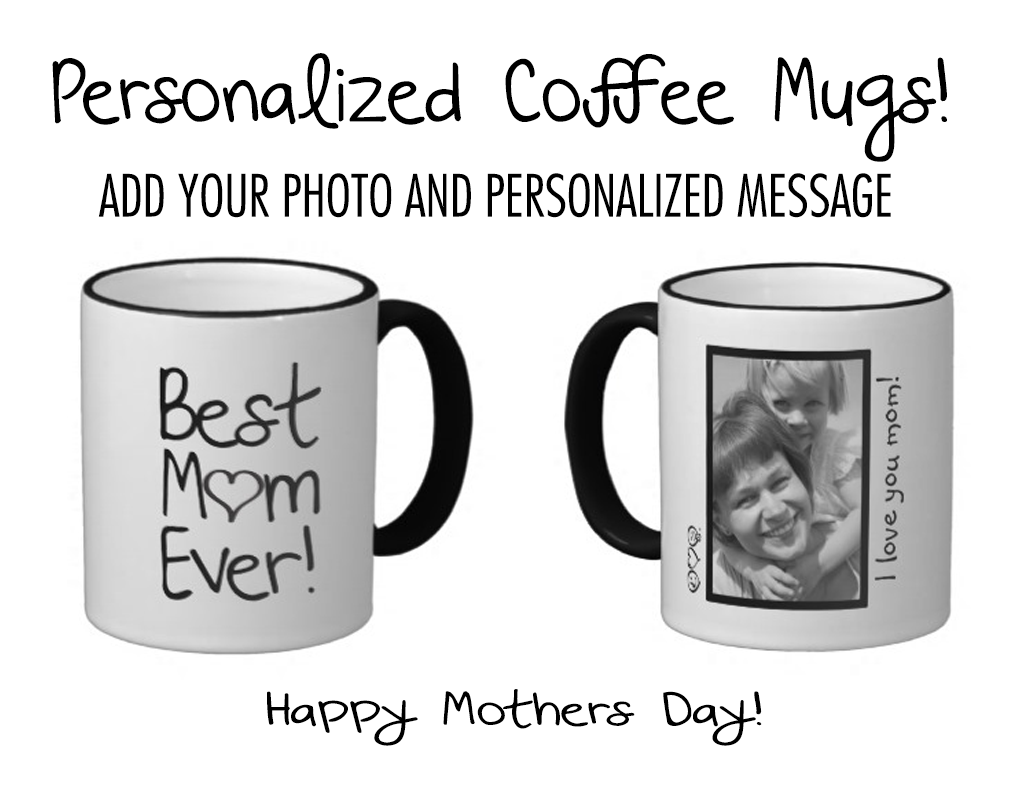 12 Mugs For Mother S Day: Best Mom Ever! Persoanlized Coffee Mugs