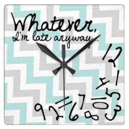 Whatever I M Late Anyways Wall Clocks Eatlovepray